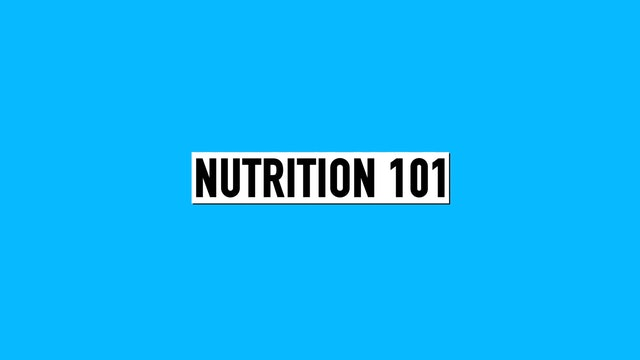 Nutrition 101 (w/ Heather)