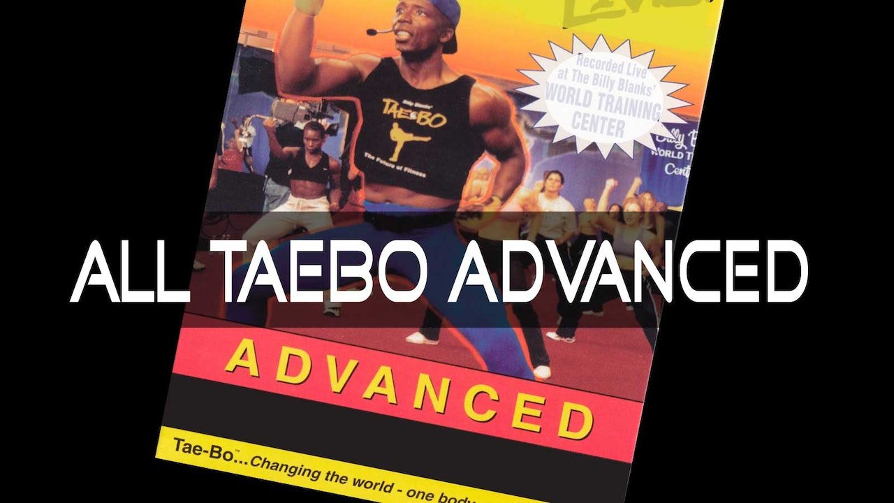 All TaeBo 60 Min Advanced Workouts