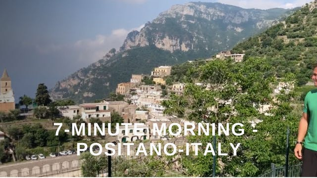 7 Minute Morning - Positano - Italy