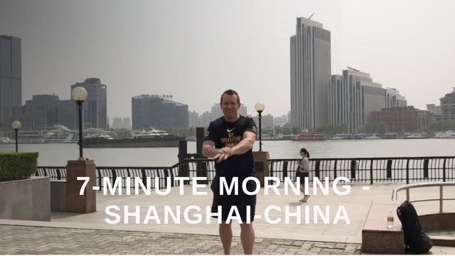 7 Minute Morning - Shanghai