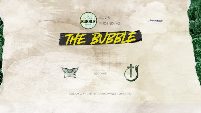 The Bubble: Phoenix-Dream City vs West Oaks