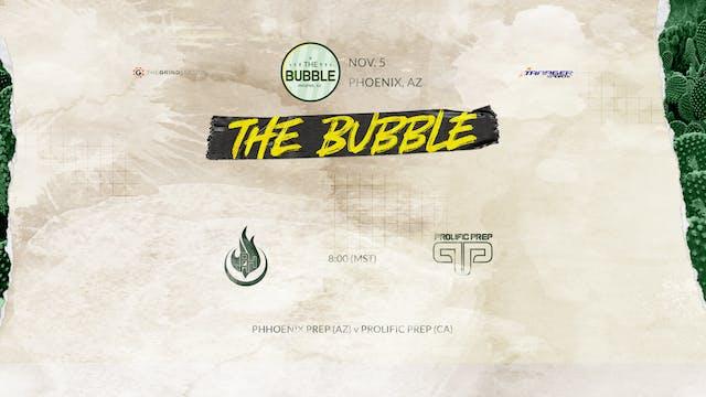 The Bubble: Phoenix-PHH Prep (AZ) vs Prolific (CA)