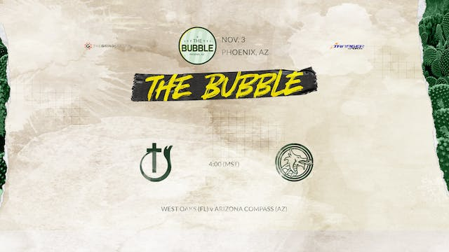 The Bubble: Phoenix-West Oaks vs AZ C...