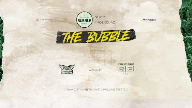 The Bubble: Phoenix-Dream City vs Pro...