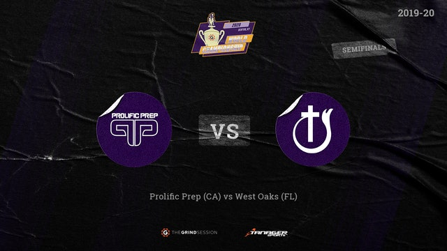 Prolific Prep Napa, CA vs West Oaks Academy Orlando, FL Semi-Finals