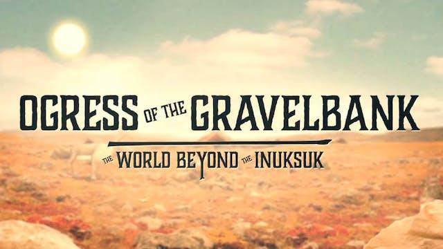 Ogress of the Gravelbank