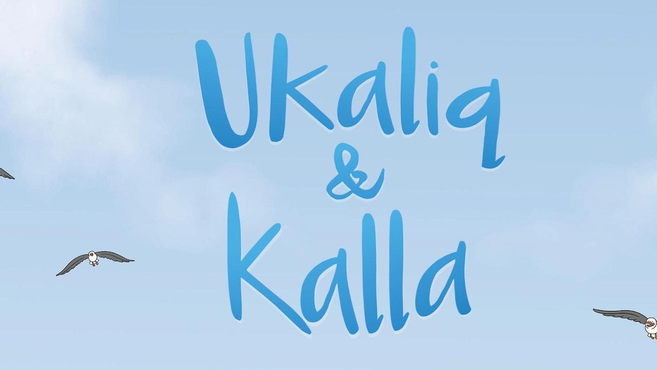 Ukaliq and Kalla Short Films
