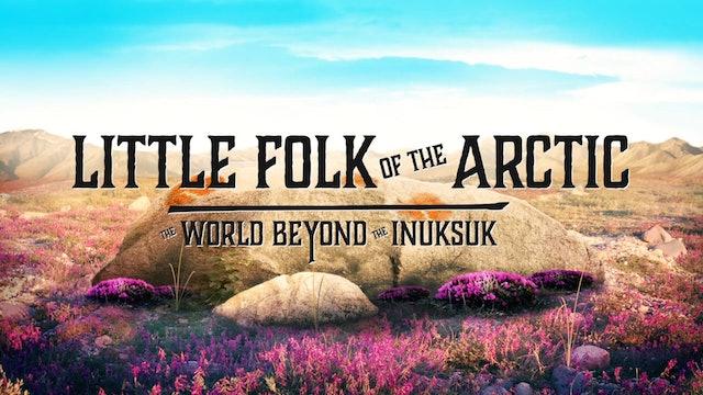 ᐃᓄᕋᓛᖅ ᐅᑭᐅᖅᑕᖅᑐᒥ • Little Folk of the Arctic