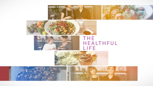 The Healthful Life