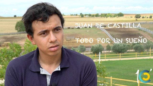 Juan De Castilla, todo por un sueño