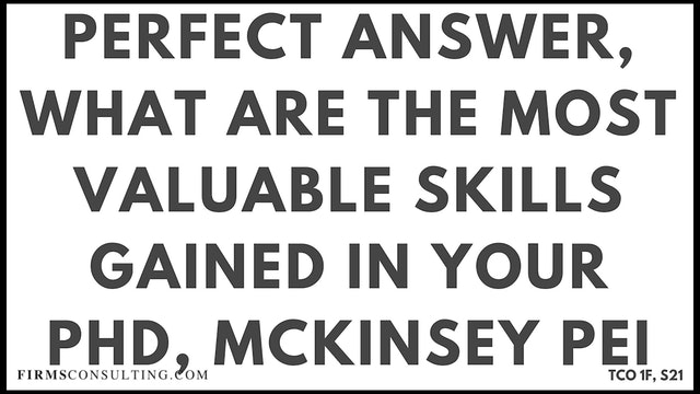 S21 P2 Perfect Audio Answer, Felix Session 21,  What are the most valuable skills gained in your PhD, McKinsey PEI
