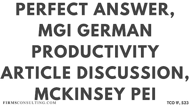 S23 P2 Perfect Audio Answer, Felix Session 23, MGI German Productivity Article Discussion, McKinsey PEI