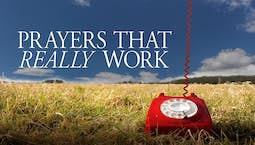 Video Image Thumbnail:Prayers That Really Work: Our Greatest Need Part 2
