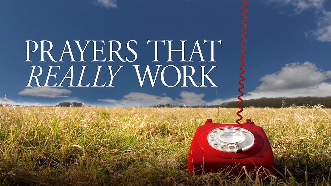 Watch Prayers That Really Work: Our Greatest Need Part 2