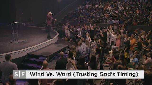 Wind vs. Word (Trusting God's Timing)...