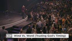 Video Image Thumbnail:Wind vs. Word (Trusting God's Timing) Part 3