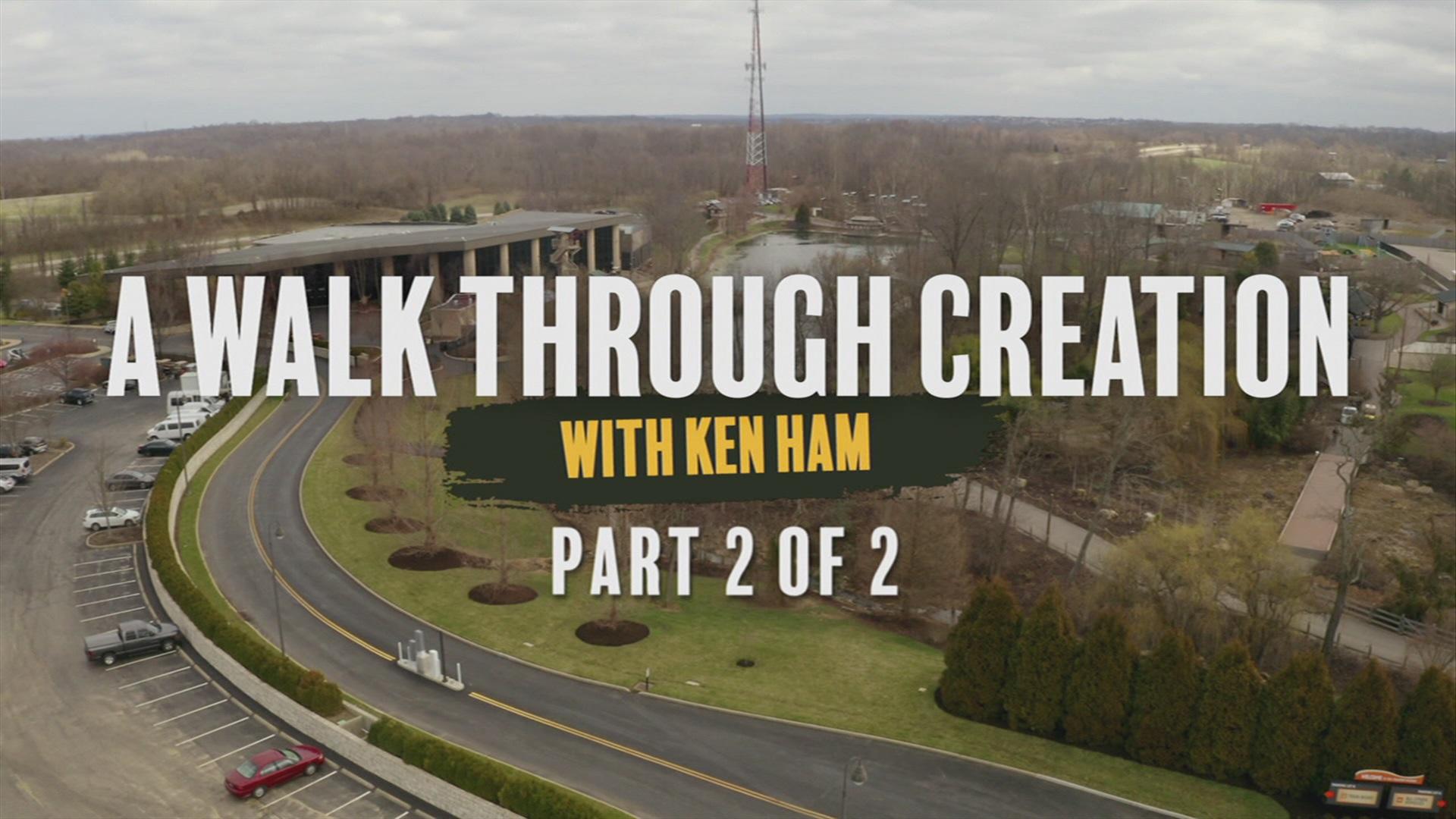 A Walk Through Creation with Ken Ham Part 2