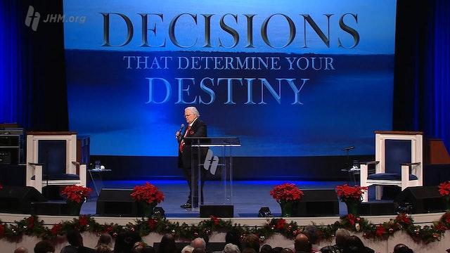 Decisions that Determine Your Destiny: The Decision to Be Joyful