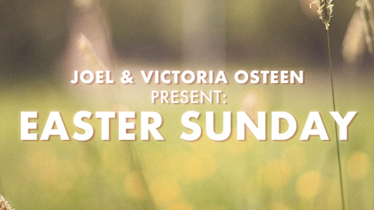 Joel & Victoria Osteen Present Easter Sunday