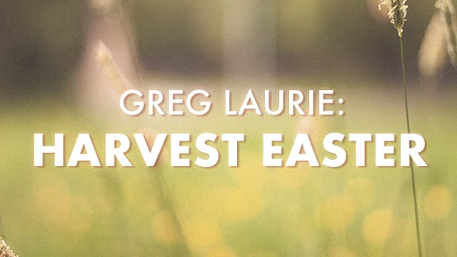 Greg Laurie Harvest Easter