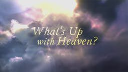 What's Up With Heaven?