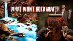 Video Image Thumbnail:Forsaken: What Won't Hold Water Part 2