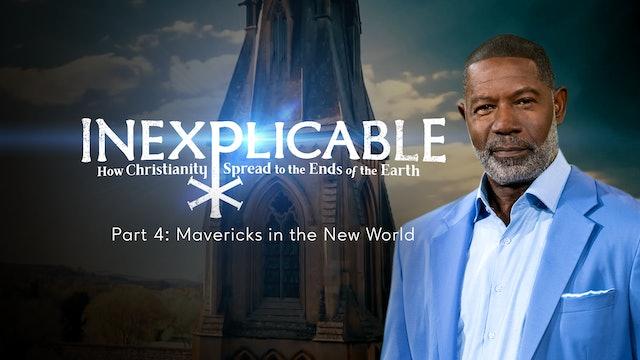 Part 4: Mavericks in the New World