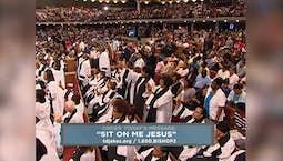 Video Image Thumbnail:Sit on Me Jesus