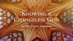 Video Image Thumbnail:Knowing A Changeless God