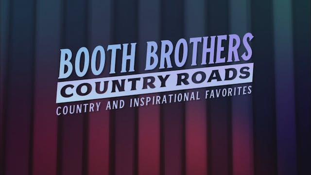 Booth Brothers: Country Roads