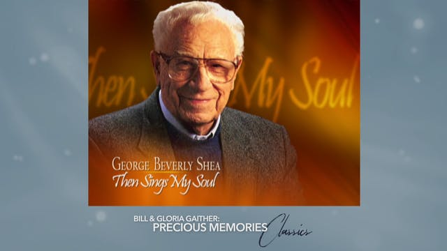 George Bev Shea: Then Sings My Soul