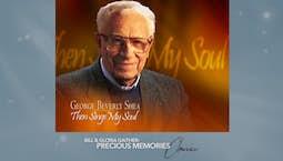Video Image Thumbnail:George Bev Shea: Then Sings My Soul