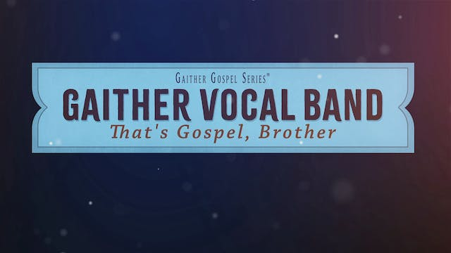 Gaither Vocal Band: That's Gospel, Br...