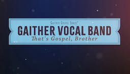 Video Image Thumbnail:Gaither Vocal Band: That's Gospel, Brother