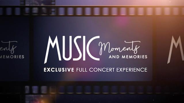 Music Moments & Memories - Full Concert