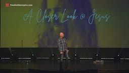 Video Image Thumbnail:A Closer Look At Jesus