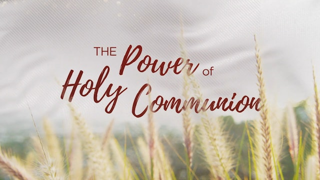 The Power of Holy Communion