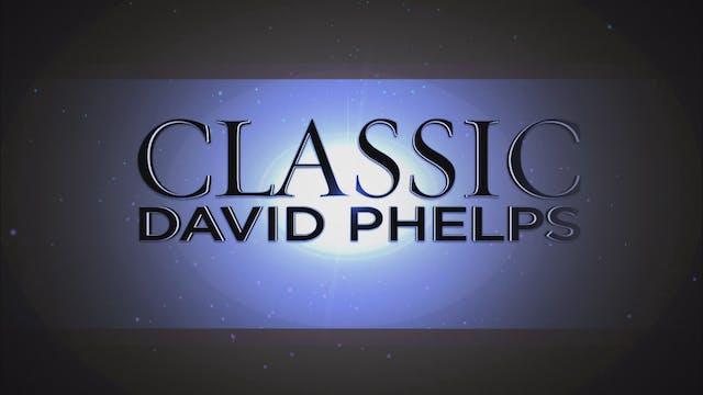 David Phelps Classic