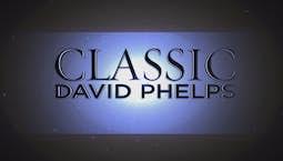 Video Image Thumbnail:David Phelps Classic