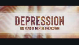 Video Image Thumbnail:Depression: The Fear of Mental Breakdown