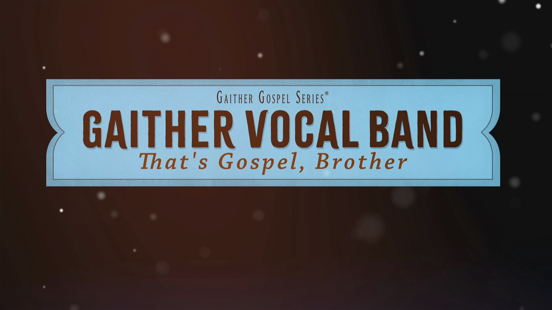 Gaither Vocal Band: That's Gospel Brother