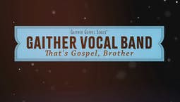 Video Image Thumbnail:Gaither Vocal Band: That's Gospel Brother