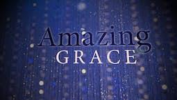 Video Image Thumbnail:Amazing Grace
