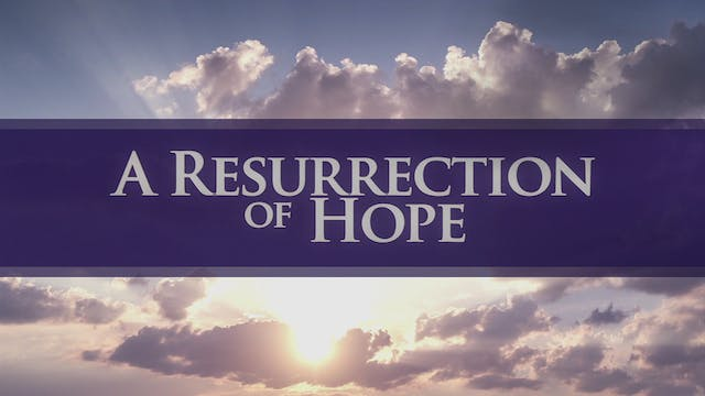 A Resurrection of Hope