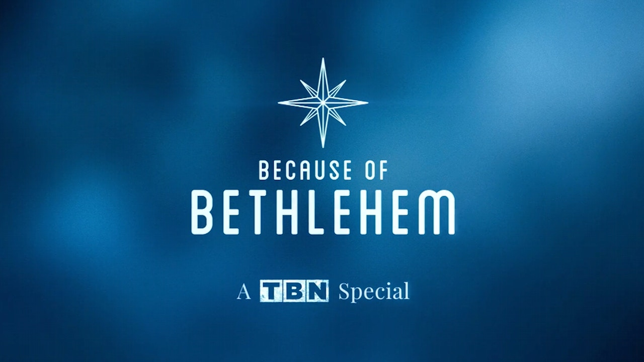 Watch Because of Bethlehem