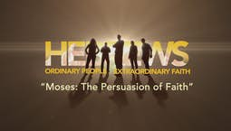 Video Image Thumbnail:Moses: The Persuasion of Faith