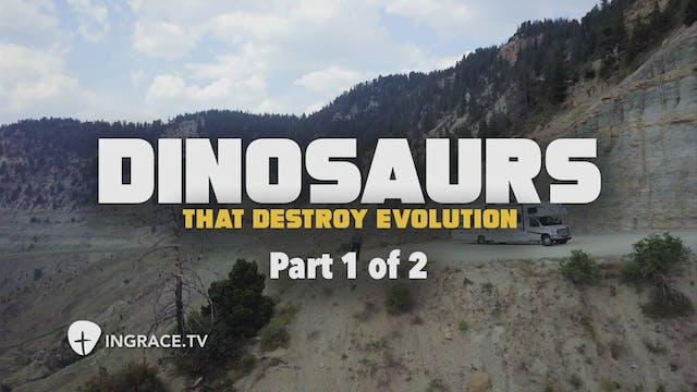 Dinosaurs that Destroy Evolution Part 1