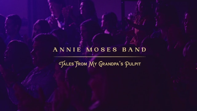 Annie Moses Band - Tales From My Grandpa's Pulpit
