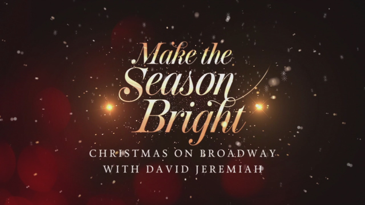 Watch Make the Season Bright: Christmas on Broadway With David Jeremiah (2019)
