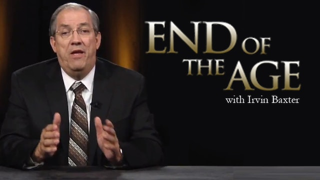 End of the Age with Irvin Baxter